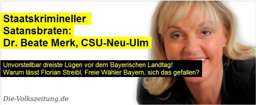 staatskrimneller-satansbraten-dr-beate_merk-csu-neu_ulmu